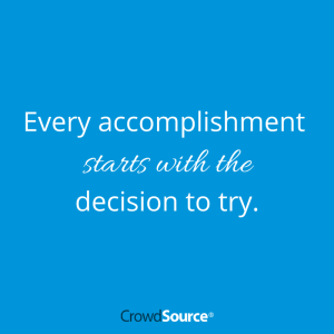 -Every accomplishment starts with the decision