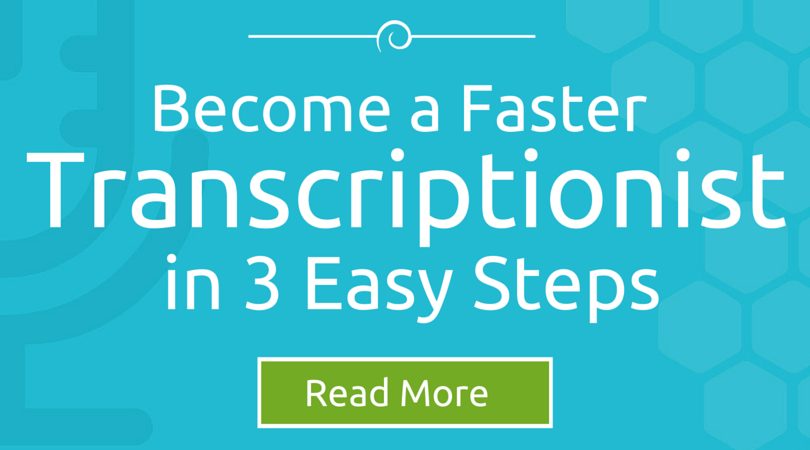 how to become a better transcriptionist